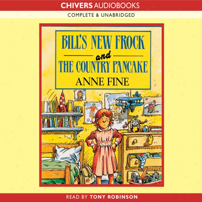 Bill's New Frock & The Country Pancake (unabridged)