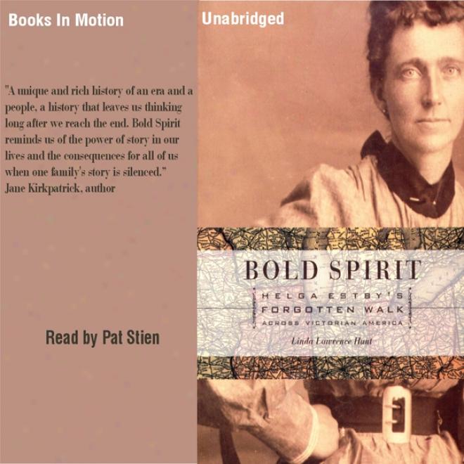 Bold Spirit: Helga Estby's Forgotten Walk Across Victorian America (unabridged)