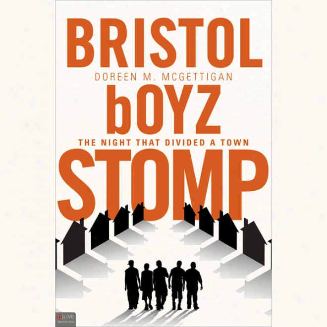Bristol Boyz Stomp: The Night That Divided A Town