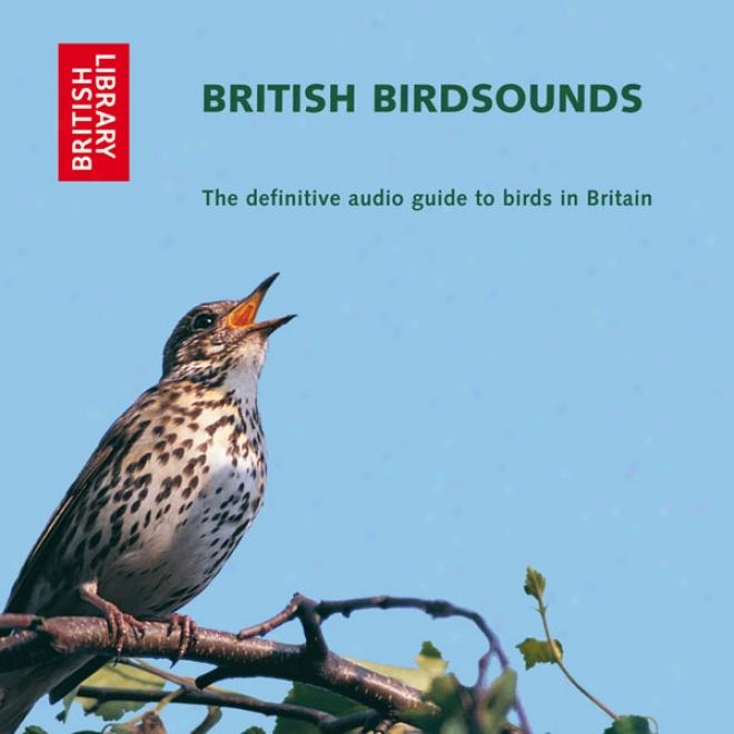 British Bird Sounds: The Definitive Audio Guide To Birds In Britain (unabridged)