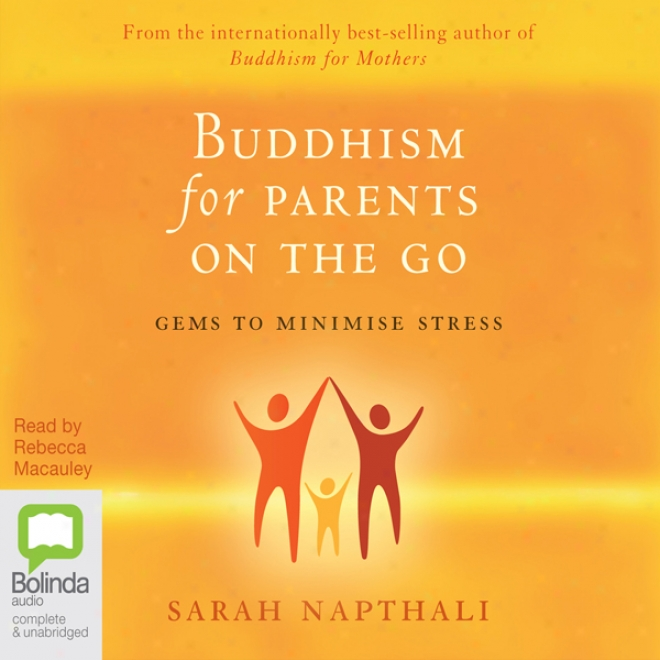 Buddhism For Parents On The Go (unabridged)