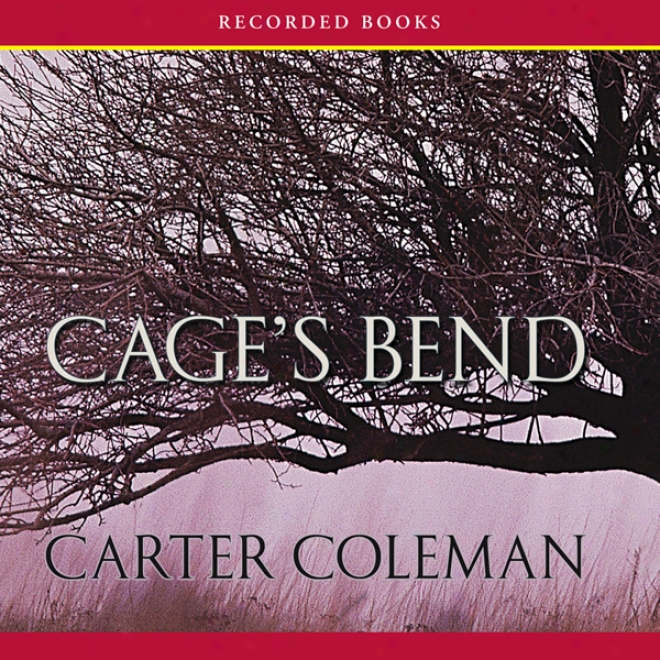 Cage's Bend: A Novel (unabridged)