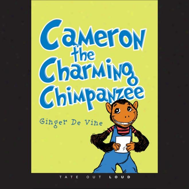 Cameron The Charming Chimpanzee (unabridged)