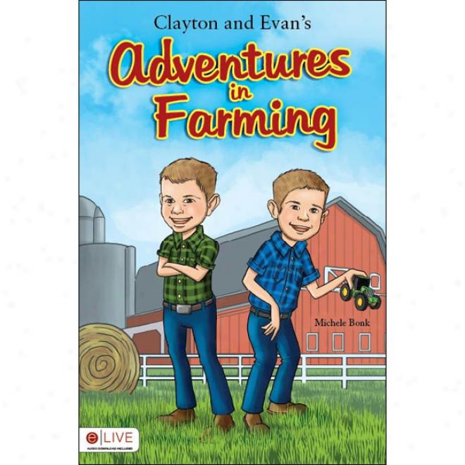 Clayton And Evan's Adventures In Farming (unabrdged)
