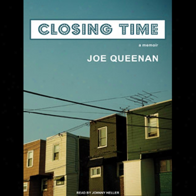 Closing Time: A Memoir (unabridged)