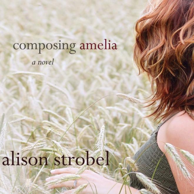 Composing Amelia: A Novel (unabridged)