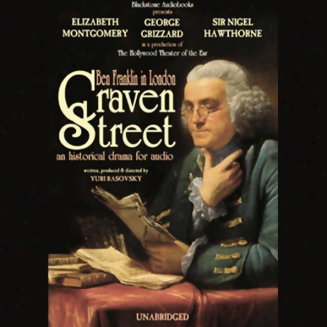 Craven Street: Ben Franklin In London (unabridged)