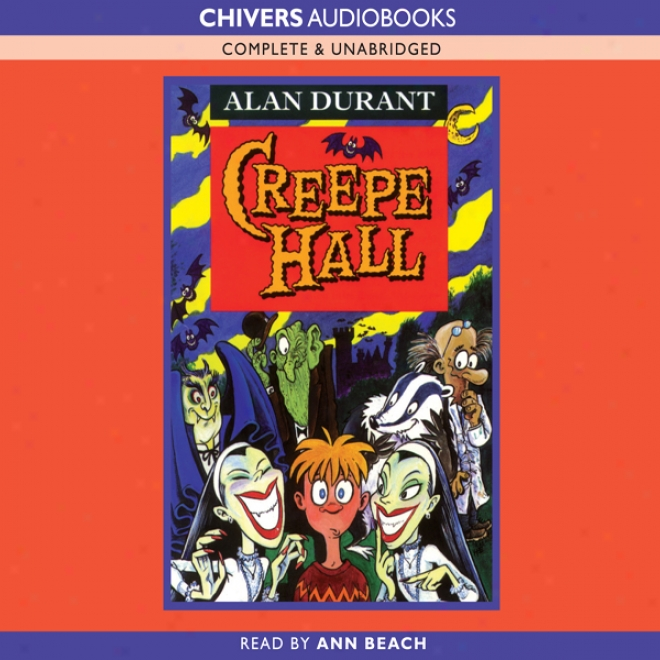 Creepe Hall (unabridged)
