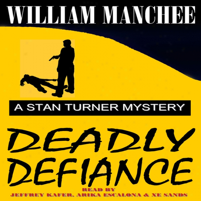 Deadly Defiance: A Stan Turner Mystery, Volume 10 (unabridged)