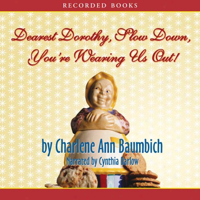 Dearest Dorothy, Slow Into disrepute, You're Wearing Us Out!: Welcome To Partonville, Book 2 (unabridged)