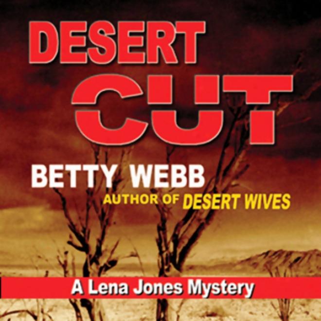 Desert Cut: A Lena Jones Mystery (ujabridged)