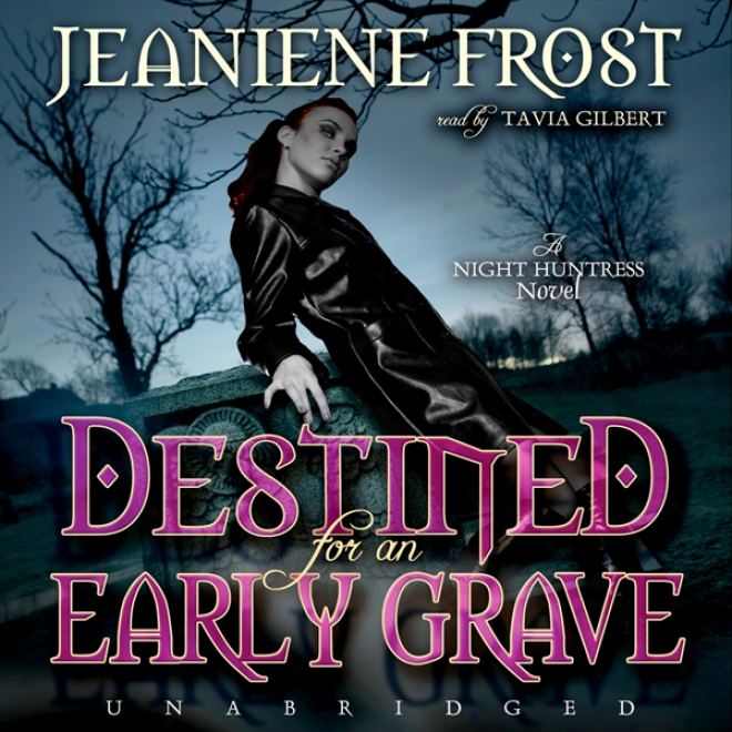 Destined For An Early Grave: Night Huntress, Book 4 (unabridged)
