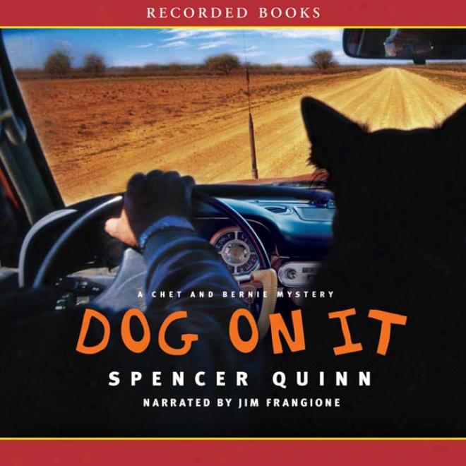 Dog On It: A Chet And Bernie Mystery (unabridged)