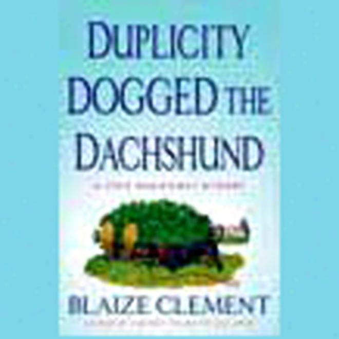 Duplicity Sullen The Dachshund (unabridged)
