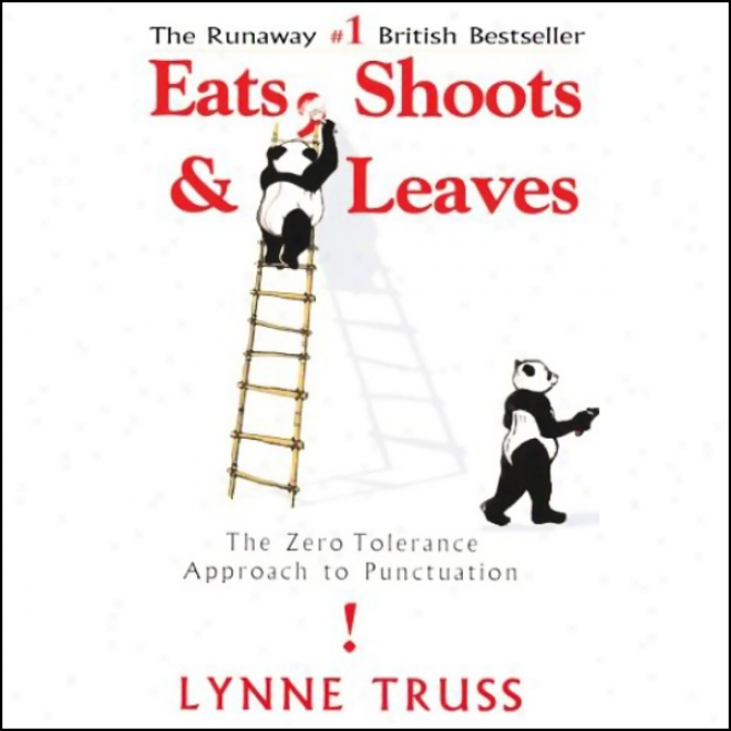 Eats, Shoots & Leaves: Cutting A Surprise, The Radio Succession That Inspired The Hit Book (unabridged)