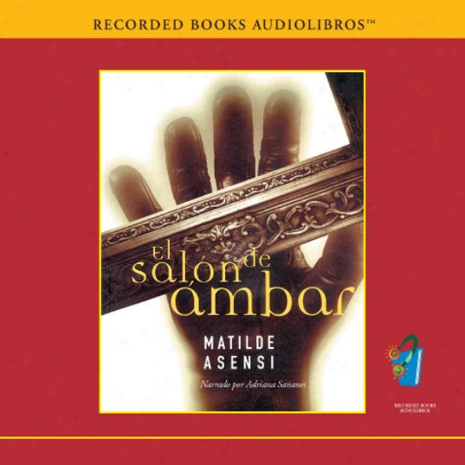 El Salon De Ambar [the Amber Salon (texto Completo)] (unabridged)