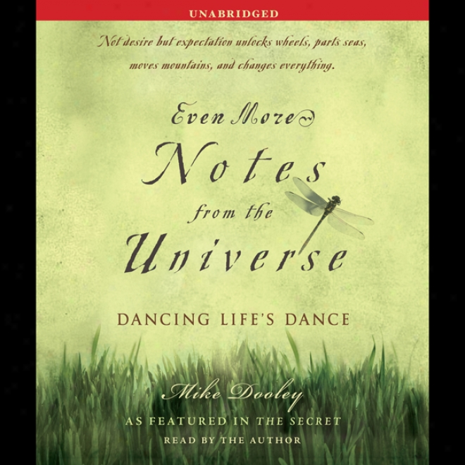 Even More Noteq From The Universe: Dancing Life's Dance (unabridged)