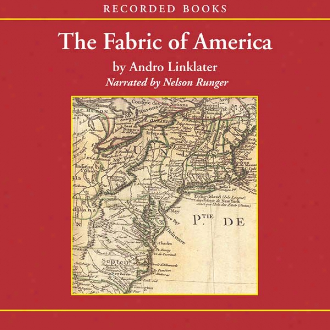 Fabric Of America: How Our Borders And Boundaries Shaped The Country And Forged Our National Identity (unabridged)