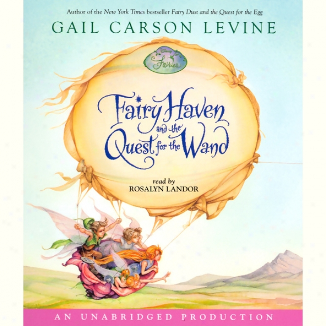 Fairy Haven And The Quest For The Wand (unabriged)