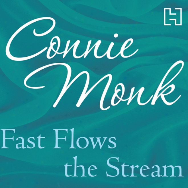 Fast Flows The Stream (unabridged)