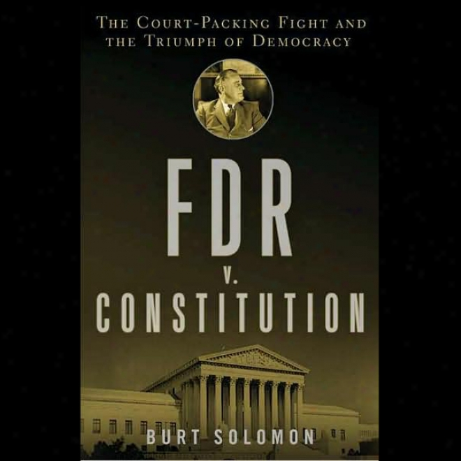 Fdr V. The Constitution (unabridged)