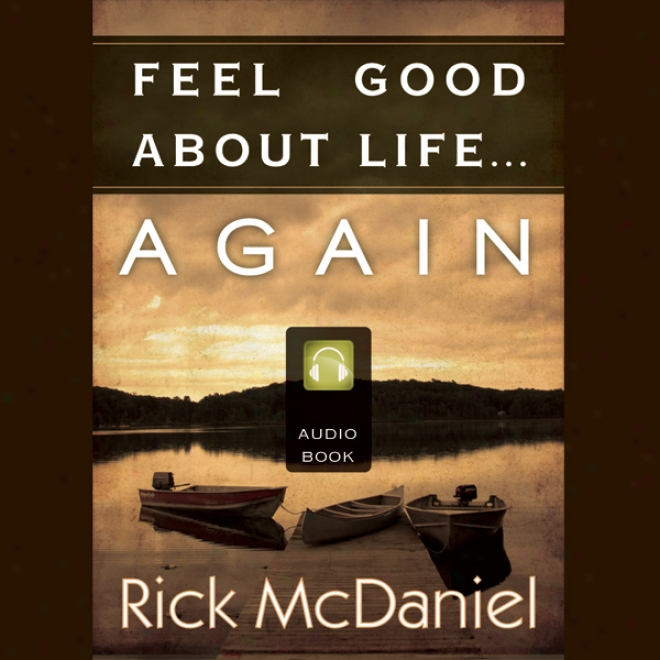 Feel Good About Life...again (unabridged)