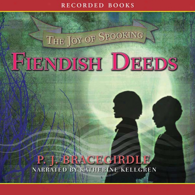 Fiendish Deeds: The Joy Of Spooking (unabridged)