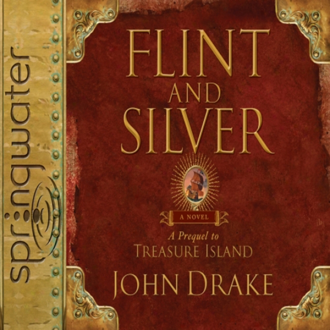 Flint & Silver: A Prequel To Treasure Island
