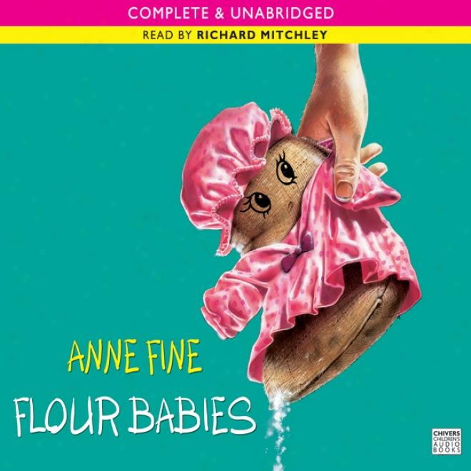 Flour Babies (unabridged)
