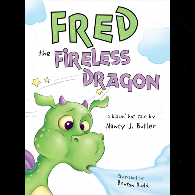 Fred The Fireless Dragon (unabridged)