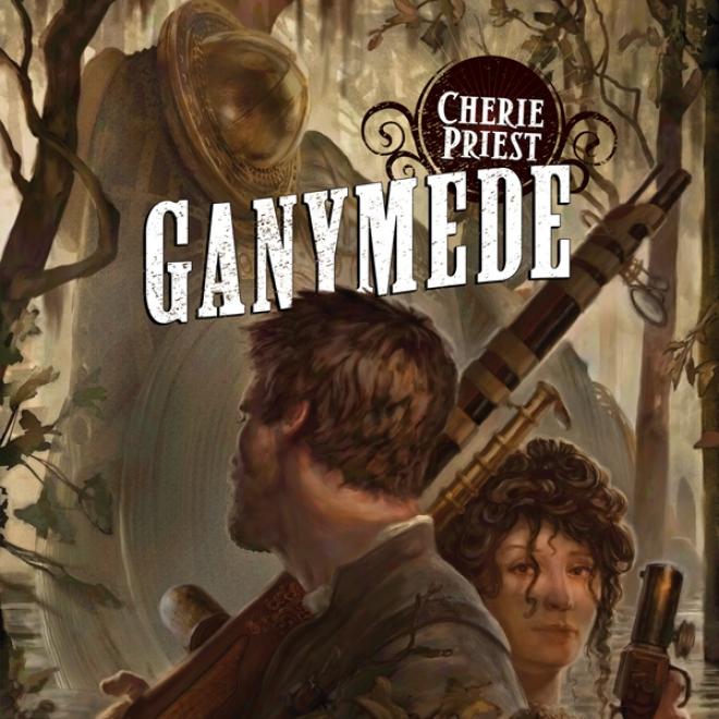 Ganymede: Clockwork Century, Book 4 (unabridged)