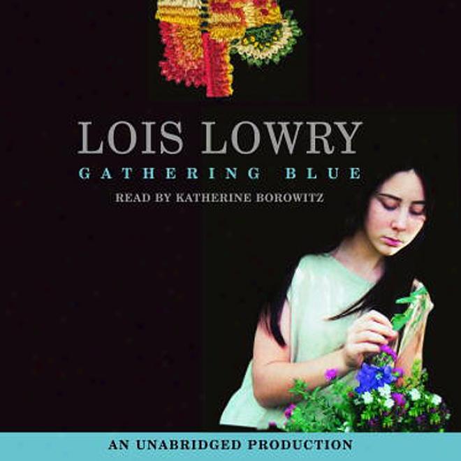Gathering Blue (unabridged)