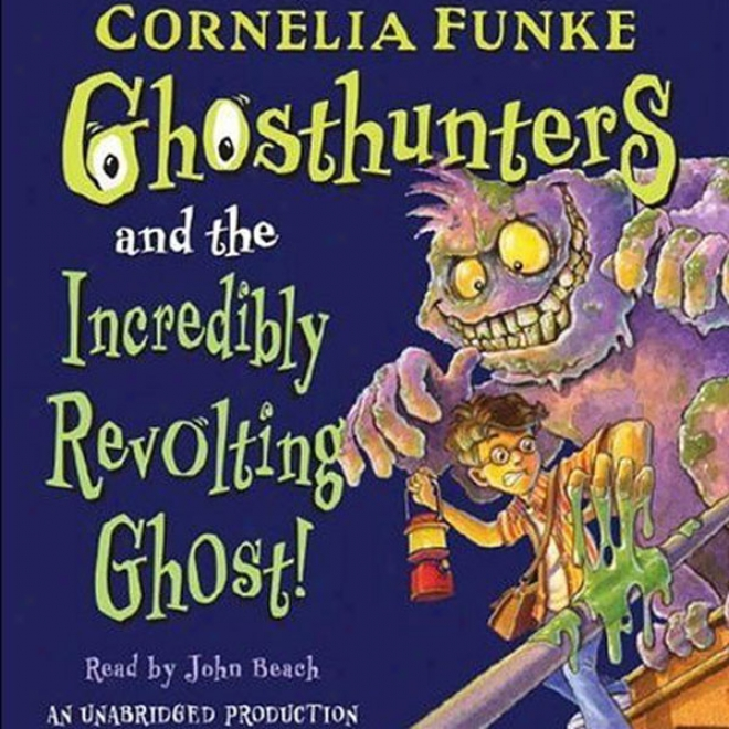 Ghosthunters And The Incredibly Revolting Ghost (unabridged)