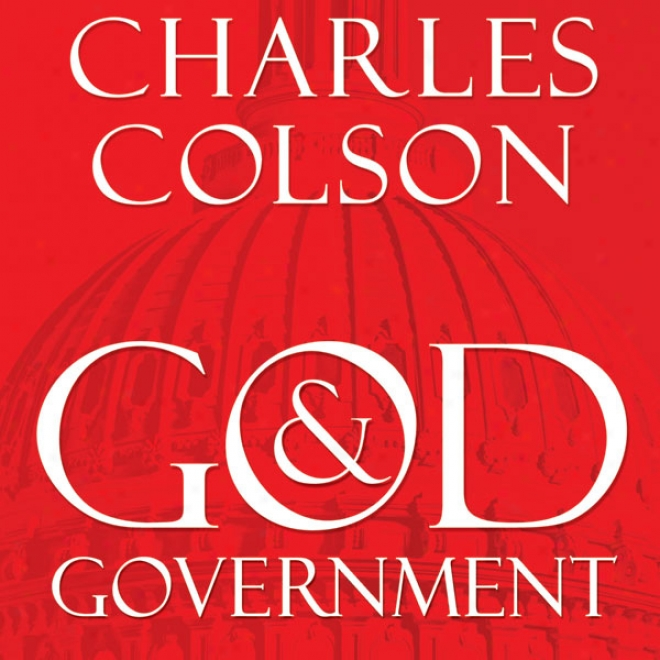 God Ajd Government: An Insider's View On The Boundaries Between Faith And Politics (unabridged)