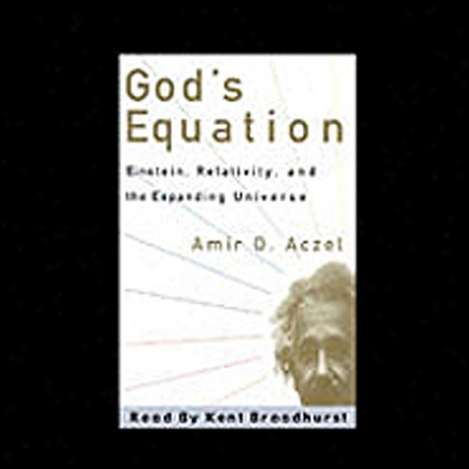 God's Euqation: Einstein, Relativity, And The Expanding World (unabridged)