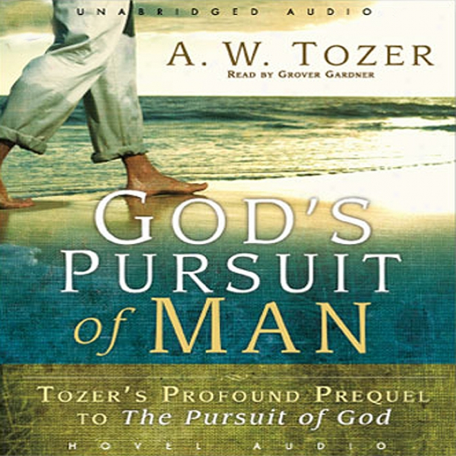 God's Pursuit Of Man: The Divine Conquest Of The Human Heart (unabridged)