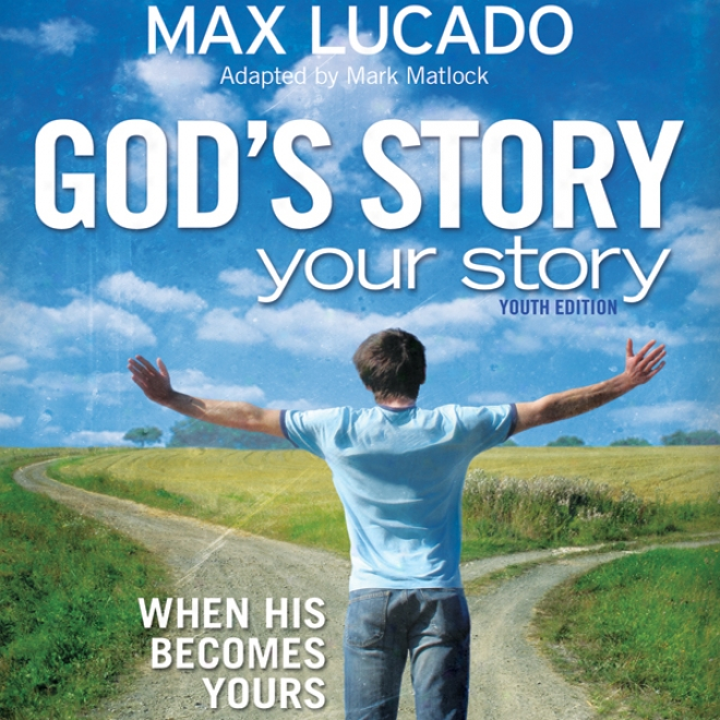 God's Story, Your Story: When His Becomes Yours (unabridged)