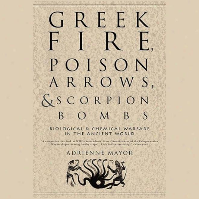 Greek Fire, Poison Arrows, & Scorpion Bombs (unabridged)