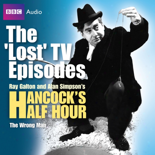"""Hancock: The """"Missing"""" Tv Episodes: The Wrong Man (unabridged)"""