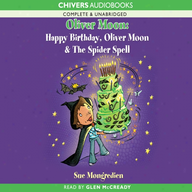 Happy Birthday, Oliver Moon & Oliver Moon And The Spider Spell (unabridged)