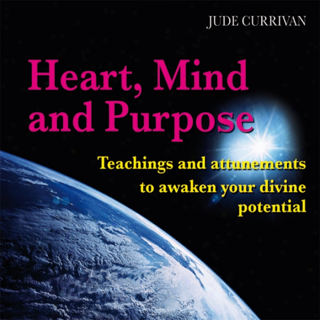 Heart, Mind And Purpose (unabridged)
