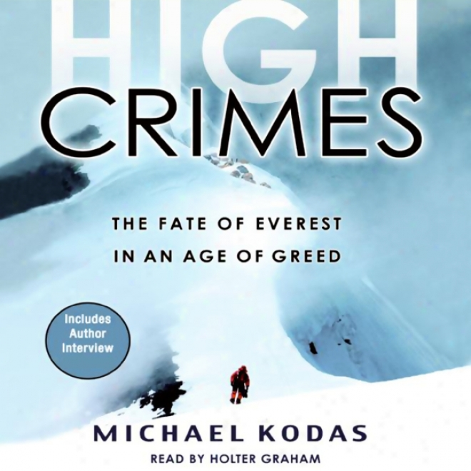 High Crimes: The Fate Of Everest In An Duration of existence Of Greed