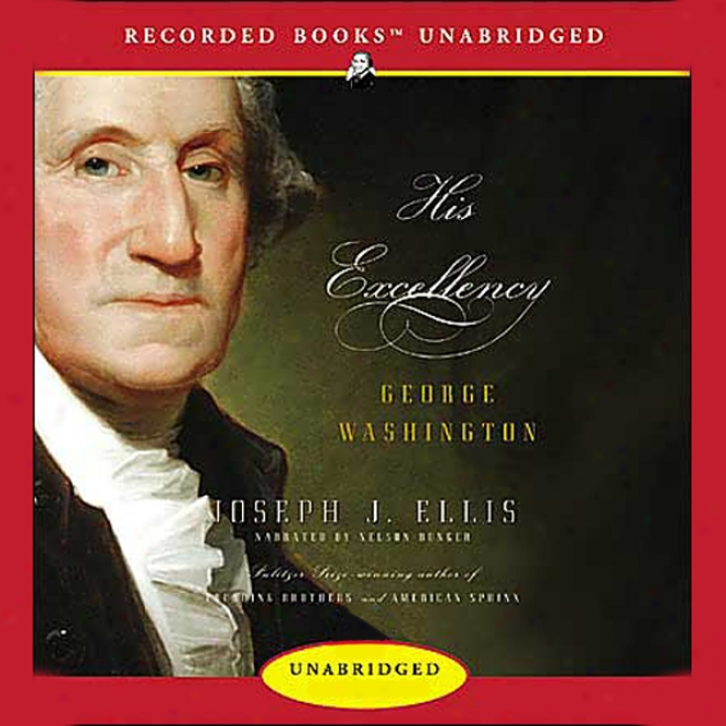His Excellency: George Washington (unabridged)