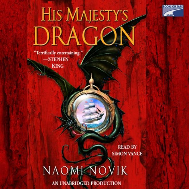His Majesty's Dragon: Temeraire, Book 1 (unabridged )