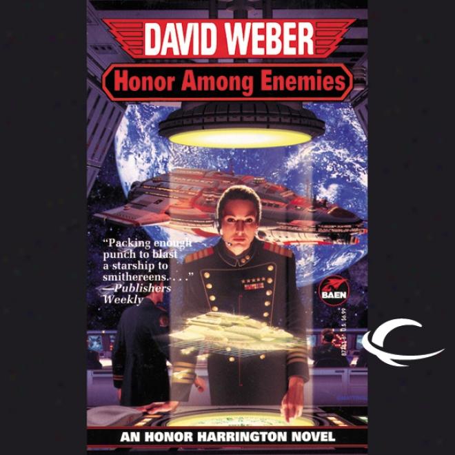 Honor Amid Enemies: Honor Harrington, Book 6 (unabridged)