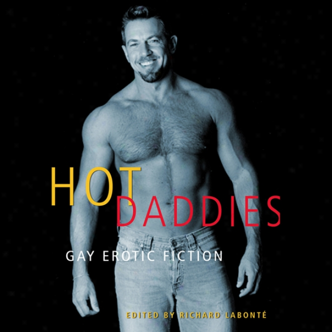 Hot Daddies: Gay Erotic Fiction (unabridged)