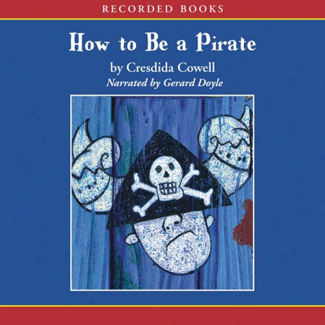 How To Be A Pirate (unabridged)