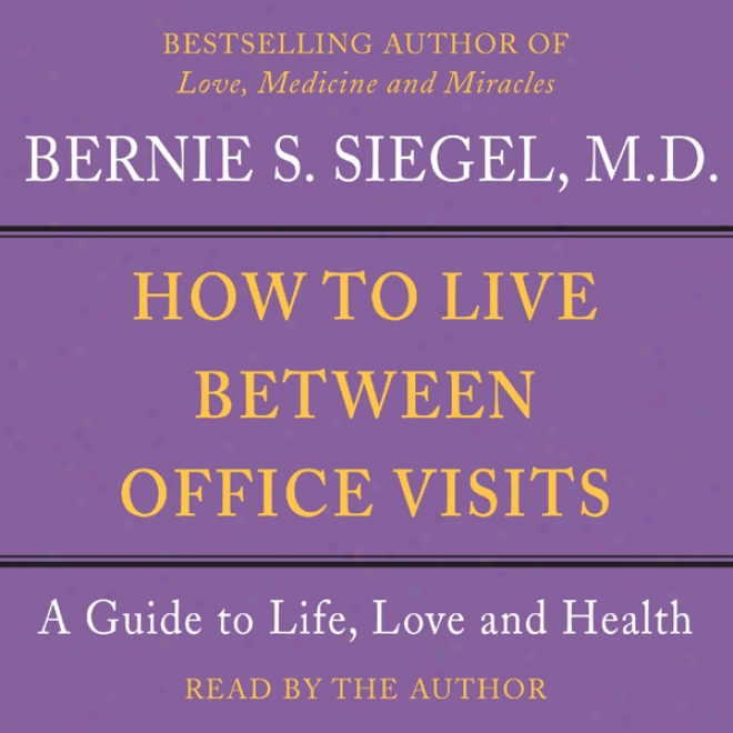 How To Live Between Office Visits: A Guide To Life, Cupid And Health