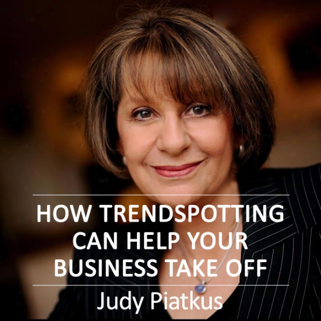 How Trendspotting Can Help Your Business Take Not on (unabridged)