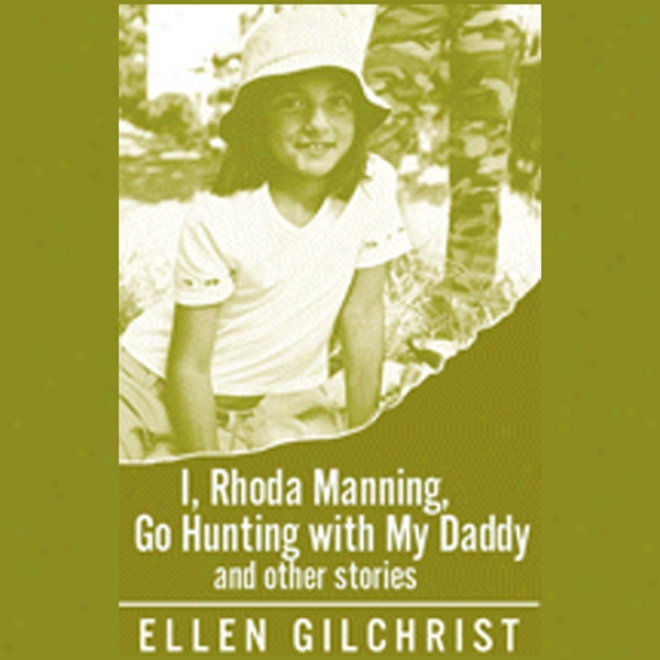 I, Rhoda Manning, Go Hunting With My Daddy (unabridged)